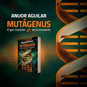 Mutágenus-Anuor-Aguilar